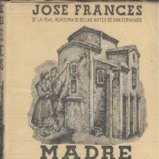 Libros de segunda mano: JOSE FRANCES. MADRE ASTURIAS. MADRID, 1945.. Lote 47959645