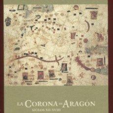 Libros de segunda mano: LA CORONA DE ARAGON-SIGLOS XII - XVIII -ERNEST BELENGUER & FELIPE GARIN-2006-VALENCIA-LH59 . Lote 47967971
