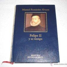 Libros de segunda mano: FELIPE II Y SU TIEMPO - MANUEL FERNANDEZ ALVAREZ. COLECCION BIBLIOTECA HISTORIA DE ESPAÑA. Lote 47978385