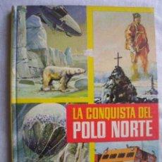 Libros de segunda mano: LA CONQUISTA DEL POLO NORTE. SÁNCHEZ ABULI. 1967. Lote 48009518