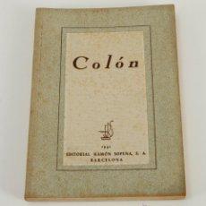 Libros de segunda mano: COLÓN POR ERSSA ED. RAMON SOPENA 1941. Lote 48052864