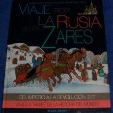 Libros de segunda mano: VIAJE POR LA RUSIA DE LOS ZARES - PLAZA & JANES (1991). Lote 48148360