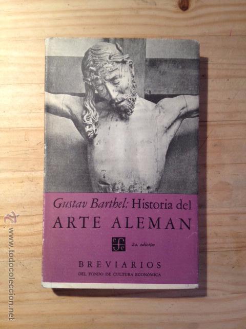 HISTORIA DEL ARTE ALEMÁN. GUSTAV BARTHEL (Libros de Segunda Mano - Bellas artes, ocio y coleccionismo - Otros)