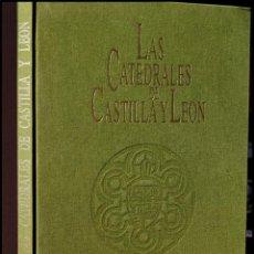 Libros de segunda mano: LAS CATEDRALES DE CASTILLA Y LEÓN - JUNTA DE CASTILLA Y LEÓN 1993. Lote 48154933