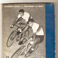 Libros de segunda mano: SOBRE EL SILLÍN .- LOUISON BOBET / RAYMOND LE BERT //////////////////////////////// (CICLISMO). Lote 48157689