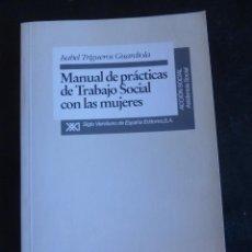Libros de segunda mano: MANUAL DE PRACTICAS DE TRABAJO SOCIAL CON LAS MUJERES. ED. SIGLO XXI. 1995 162 PAG. Lote 48164493