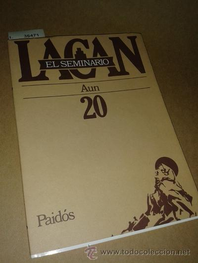 EL SEMINARIO DE JACQUES LACAN. LIBRO 20. AUN 1972-1973. TEXTO ESTABLECIDO POR ---. - MILLER, JACQU (Libros de Segunda Mano - Pensamiento - Otros)