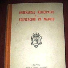 Libros de segunda mano: ORDENANZAS MUNICIPALES DE LA EDIFICACIÓN EN MADRID.1951. ENVIO CERTIFICADO INCLUIDO.. Lote 48189802
