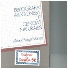 Libros de segunda mano: CUADERNOS DE ZARAGOZA - Nº 56 - BIBLIOGRAFÍA ARAGONESA DE CIENCIAS NATURALES. Lote 48193948