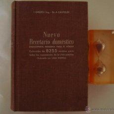 Libros de segunda mano: CHERSI /CASTOLDI. NUEVO RECETARIO DOMÉSTICO. 8355 RECETAS. ED. GUSTAVO GILI 1945. Lote 48211284