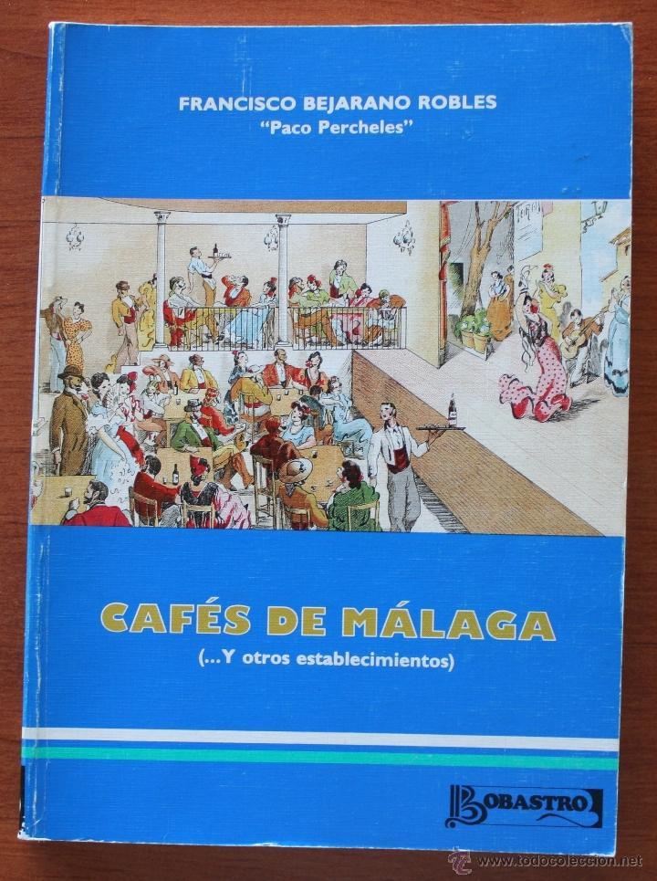 UN BREVE PASEO POR LOS QUE FUERON ENTRAÑABLES CAFES DE MALAGA ESTABLECIMIENTOS HAN MARCADO HISTORIA (Libros de Segunda Mano - Bellas artes, ocio y coleccionismo - Otros)