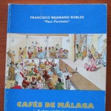 Libros de segunda mano: UN BREVE PASEO POR LOS QUE FUERON ENTRAÑABLES CAFES DE MALAGA ESTABLECIMIENTOS HAN MARCADO HISTORIA. Lote 48220029