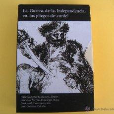Libros de segunda mano: LA GUERRA DE LA INDEPENDENCIA EN LOS PLIEGOS DE CORDEL. FRANCISCO JAVIER GUILLAMÓN ÁLVAREZ Y OTROS. . Lote 48264549