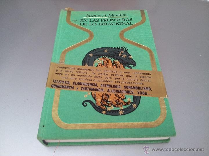 EN LA FRONTERA DE LO IRRACIONAL. JACQUES A. MAUDUIT (Libros de Segunda Mano - Parapsicología y Esoterismo - Otros)
