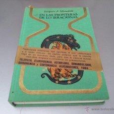 Libros de segunda mano: EN LA FRONTERA DE LO IRRACIONAL. JACQUES A. MAUDUIT. Lote 194948153