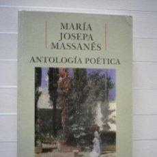 Libros de segunda mano: MASSANÉS, MARÍA JOSEPA - ANTOLOGÍA POÉTICA. Lote 48289732