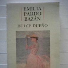Libros de segunda mano: PARDO BAZÁN, EMILIA - DULCE DUEÑO. Lote 48289790