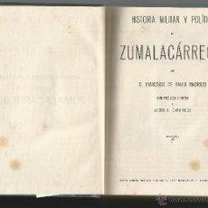 Libros de segunda mano: HISTORIA MILITAR Y POLITICA DE ZUMALACARREGUI .- FRANCISCO DE PAULA MADRAZO 1941. Lote 48296871