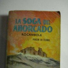 Libros de segunda mano: LIBRO PULGA - LA SOGA DEL AHORCADO - PONSON DU TERRAIL - MIRA OTROS EN MI TIENDA. Lote 48306656