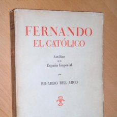 Libros de segunda mano: FERNANDO EL CATÓLICO. ARTÍFICE DE LA ESPAÑA IMPERIAL 1939. Lote 48311059