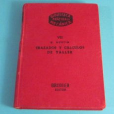 Libros de segunda mano - TRAZADOS Y CÁLCULOS DE TALLER. G. AUSTIN. BIBLIOTECA PRÁCTICA DE MECÁNICA - 48320168