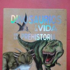 Libros de segunda mano: DINOSAURIOS Y LA VIDA EN LA PREHISTORIA.. Lote 48323334
