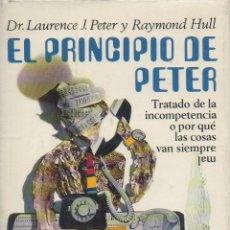 Libros de segunda mano: EL PRINCIPIO DE PETER. DR. LAURENCE J. PETER, RAYMOND HULL. PLAZA & JANES, 1ª EDICIÓN, 1970. Lote 48323813