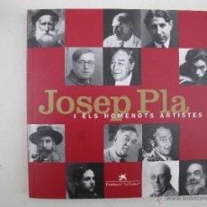 Libros de segunda mano: JOSEP PLA I ELS HOMENOTS ARTISTES - EN CATALÁN - FUNDACIÓ LA CAIXA - AÑO 1997.. Lote 48338399