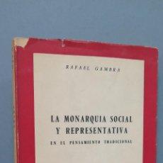 Libros de segunda mano: LA MONARQUIA SOCIAL Y REPRESENTATIVA EN EL PENSAMIENTO TRADICIONAL. RAFAEL GAMBRA. Lote 48341891