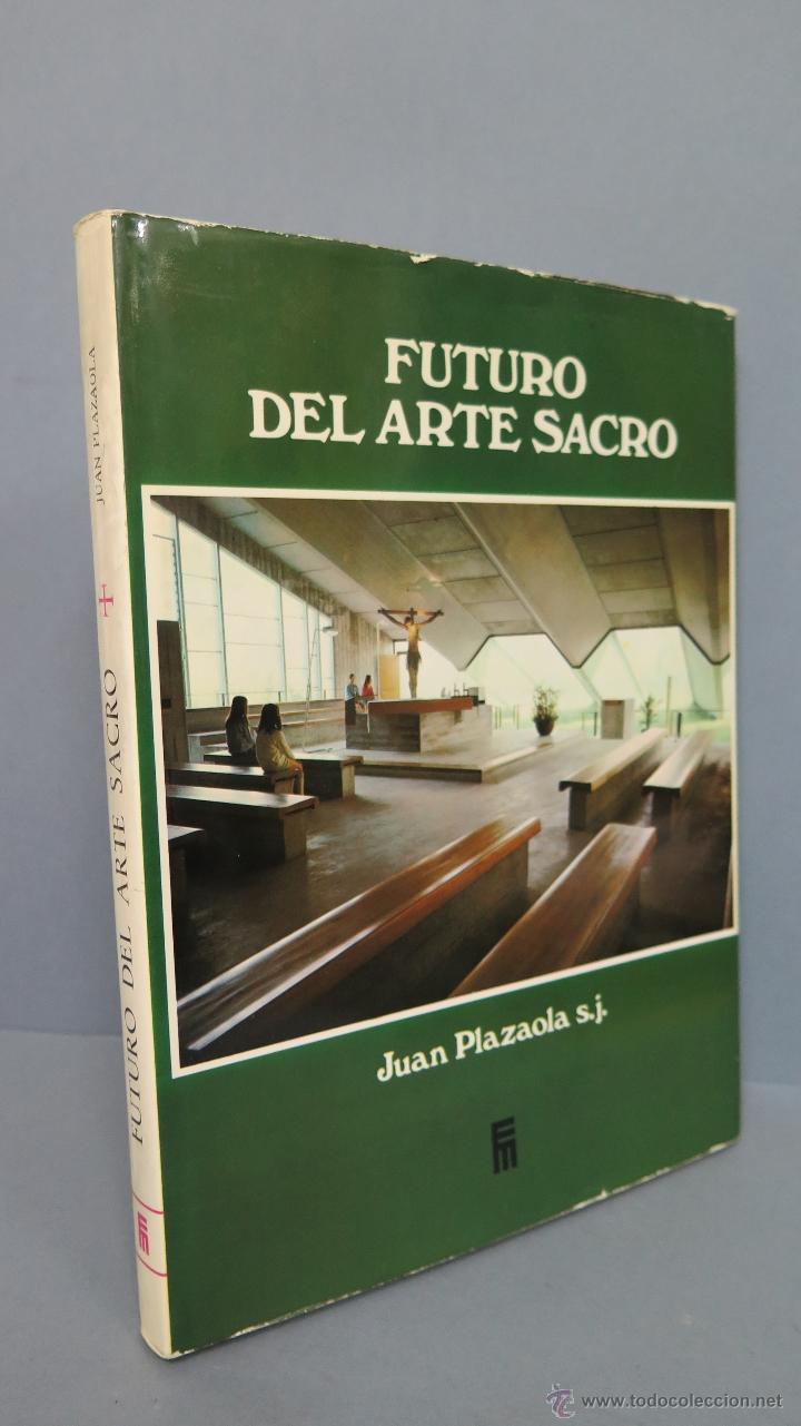 FUTURO DEL ARTE SACRO. JUAN PLAZAOLA S.J. ILUSTRADO (Libros de Segunda Mano - Bellas artes, ocio y coleccionismo - Otros)