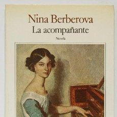 Libros de segunda mano: BERBEROVA, NINA: LA ACOMPAÑANTE (SEIX BARRAL) (CB). Lote 48346069