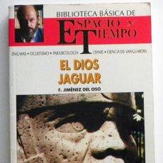Libros de segunda mano: EL DIOS JAGUAR - FERNANDO JIMÉNEZ DEL OSO - BIBLIOTECA ESPACIO Y TIEMPO LIBRO MISTERIO MAYAS MÉJICO. Lote 48351250