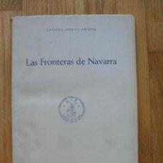 Libros de segunda mano: LAS FRONTERAS DE NAVARRA, ANTONIO UBIETO ARTETA,. Lote 48366972