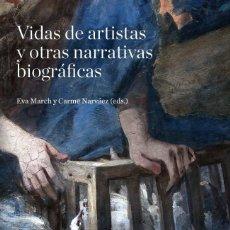 Libros de segunda mano: VIDAS DE ARTISTAS Y OTRAS NARRATIVAS BIOGRÁFICAS. EVA MARCH. Lote 48368202