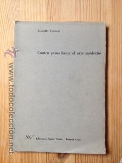 CUATRO PASOS HACIA EL ARTE MODERNO. LIONELLO VENTURI (Libros de Segunda Mano - Bellas artes, ocio y coleccionismo - Otros)