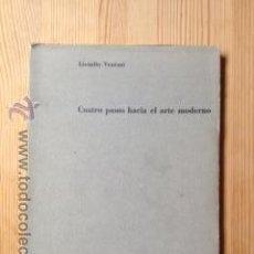 Libros de segunda mano: CUATRO PASOS HACIA EL ARTE MODERNO. LIONELLO VENTURI. Lote 48375507