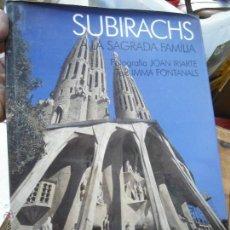 Libros de segunda mano: LIBRO SUBIRACHS A LA SAGRADA FAMILIA ART-204. Lote 48397606