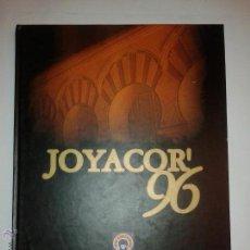 Libros de segunda mano: JOYACOR ' 96 XIII SALÓN MONOGRÁFICO DE JOYERÍA 1996 CAJASUR. Lote 48405591