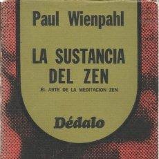 Libros de segunda mano: PAUL WIENPAHL. LAS SUSTANCIA DEL ZEN. EL ARTE DE LA MEDITACIÓN ZEN. RM68532. . Lote 48426993