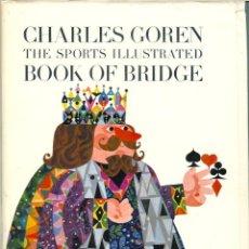 Libros de segunda mano: THE SPORTS ILLUSTRATED BOOK OF BRIDGE, HARDCOVER – 1961 BY CHARLES HENRY GOREN (AUTHOR). Lote 48433824