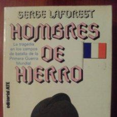 Libros de segunda mano: HOMBRES DE HIERRO, SERGE LAFOREST, EDITORIAL ATE. Lote 48457975
