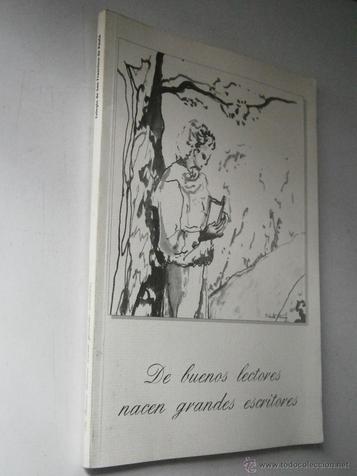 Libros de segunda mano: DE BUENOS LECTORES NACEN GRANDES ESCRITORES Colegio San Francisco de Paula 1996 - Foto 3 - 48467901