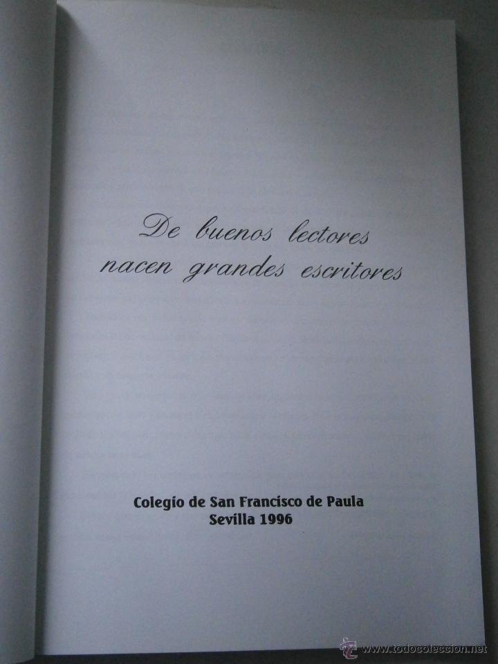 Libros de segunda mano: DE BUENOS LECTORES NACEN GRANDES ESCRITORES Colegio San Francisco de Paula 1996 - Foto 5 - 48467901