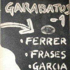 Libros de segunda mano: GARABATOS 1 PEPE FERRER JOSE FRASES PILI GARCIA ERNESTO NAVARRO JESUS RUIZ 1974. Lote 48468578