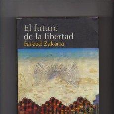 Libros de segunda mano: EL FUTURO DE LA LIBERTAD - FAREED ZAKARIA - TAURUS EDITORIAL 2003. Lote 48468708