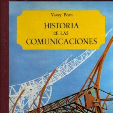 Libros de segunda mano: HISTORIA DE LAS COMUNICACIONES - VALERY PONTI - ED. SALVAT - AÑO 1969 - TAPA DURA. Lote 48474094