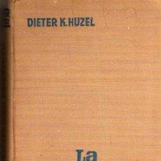 Libros de segunda mano: LA RUTA DEL ESPACIO - DIETER K. HUZEL - EDITORIAL BRUGUERA - 1º EDICIÓN 1963 - TAPA DURA. Lote 48474137