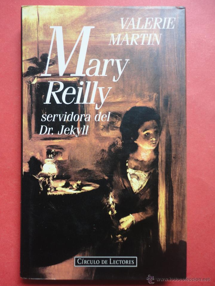 MARY REILLY SERVIDORA DEL DR. JEKYLL. VALERIE MARTIN. (Libros de Segunda Mano (posteriores a 1936) - Literatura - Otros)