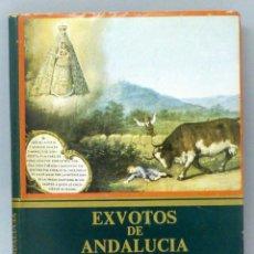Libros de segunda mano: EXVOTOS DE ANDALUCÍA MILAGROS Y PROMESAS RODRIGUEZ BECERRA VAZQUEZ SOTO ARGANTONIO ED ANDALUZAS 1980. Lote 48515256
