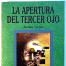 Libros de segunda mano: LA APERTURA DEL TERCER OJO - JEREMY TURNER. Lote 48522115